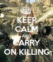 KEEP CALM AND CARRY ON KILLING - Personalised Poster large