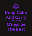 Keep Calm And Carry On Letting O'neal be The Best - Personalised Poster large