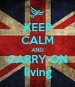 KEEP CALM AND CARRY ON living - Personalised Poster large