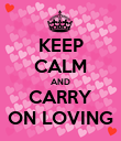 KEEP CALM AND CARRY ON LOVING - Personalised Poster large