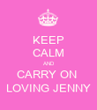 KEEP CALM AND CARRY ON  LOVING JENNY - Personalised Poster large