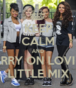 KEEP CALM AND CARRY ON LOVING LITTLE MIX - Personalised Poster large