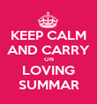 KEEP CALM AND CARRY ON LOVING SUMMAR - Personalised Poster large