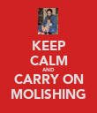 KEEP CALM AND CARRY ON MOLISHING - Personalised Poster large