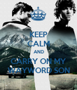 KEEP CALM AND CARRY ON MY WAYWORD SON - Personalised Poster large