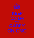KEEP CALM AND CARRY ON OMC - Personalised Poster large