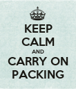 KEEP CALM AND CARRY ON PACKING - Personalised Poster large
