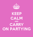 KEEP CALM AND CARRY ON PARTYING - Personalised Poster large