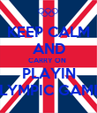 KEEP CALM AND CARRY ON   PLAYIN OLYMPIC GAMES - Personalised Poster large