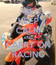 KEEP CALM AND CARRY ON RACING - Personalised Poster large