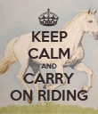 KEEP CALM AND CARRY ON RIDING - Personalised Poster large