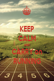 KEEP CALM AND CARRY on RUNNING - Personalised Poster large