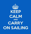 KEEP CALM AND CARRY ON SAILING - Personalised Poster large