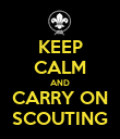 KEEP CALM AND CARRY ON SCOUTING - Personalised Poster large