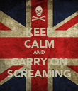 KEEP CALM AND CARRY ON SCREAMING - Personalised Poster large
