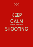 KEEP CALM AND CARRY ON SHOOTING  - Personalised Poster large