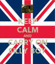 KEEP CALM AND CARRY ON SILLY BOY - Personalised Poster large