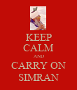 KEEP CALM AND CARRY ON SIMRAN - Personalised Poster large