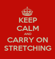 KEEP CALM AND CARRY ON STRETCHING - Personalised Poster large