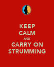 KEEP CALM AND CARRY ON STRUMMING - Personalised Poster large