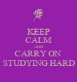 KEEP CALM AND CARRY ON  STUDYING HARD - Personalised Poster large