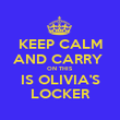 KEEP CALM AND CARRY  ON THIS IS OLIVIA'S LOCKER - Personalised Poster large