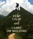 KEEP CALM AND CARRY ON WALKING - Personalised Poster large