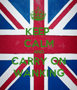 KEEP  CALM AND CARRY ON WANKING - Personalised Poster large