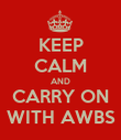 KEEP CALM AND CARRY ON WITH AWBS - Personalised Poster large