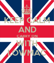 KEEP CALM AND CARRY ON WITH LOWMAC - Personalised Poster large