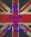 KEEP CALM AND CARRY ON....NOT!!! - Personalised Poster large