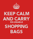 KEEP CALM AND CARRY RE-USEABLE SHOPPING BAGS - Personalised Poster large