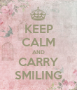KEEP CALM AND CARRY SMILING - Personalised Poster large