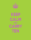 KEEP CALM AND CARRY TEN - Personalised Poster large