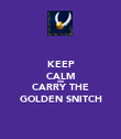 KEEP CALM AND CARRY THE GOLDEN SNITCH - Personalised Poster large