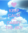 KEEP CALM AND CARRY THE SKY - Personalised Poster large
