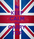 KEEP CALM AND CARRY TOP - Personalised Poster large