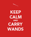 KEEP CALM AND CARRY WANDS - Personalised Poster large