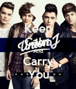 Keep Calm And Carry You - Personalised Poster large