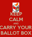 KEEP CALM AND CARRY YOUR  BALLOT BOX - Personalised Poster large