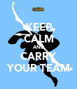 KEEP CALM AND CARRY YOUR TEAM - Personalised Poster large