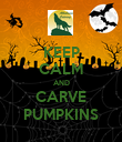 KEEP CALM AND CARVE PUMPKINS - Personalised Poster large