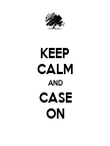 KEEP CALM AND CASE ON - Personalised Poster large