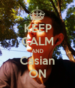 KEEP CALM AND Casian ON - Personalised Poster large