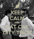 KEEP CALM AND CAT CAT CITY TRICK - Personalised Poster large