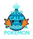 KEEP CALM AND CATCH A POKEMON - Personalised Poster large