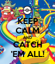 KEEP CALM AND CATCH 'EM ALL! - Personalised Poster large
