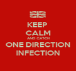 KEEP  CALM AND CATCH ONE DIRECTION INFECTION - Personalised Poster large