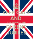 KEEP CALM AND  CELABRATE THE QUEENS  JUBILEE - Personalised Poster large