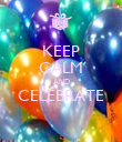 KEEP CALM AND CELEBRATE  - Personalised Poster large